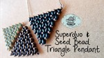 Super Duo and Seed Bead Triangle Pendant